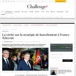 La vérité sur… la stratégie de harcèlement qui a miné France Telecom - Challenges.fr