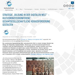 """Strategie """"Bildung in der digitalen Welt"""" – Kultusministerkonferenz: Gesamtgesellschaftliche Herausforderung gestalten"""