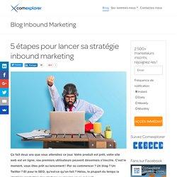 5 étapes pour lancer sa stratégie inbound marketing