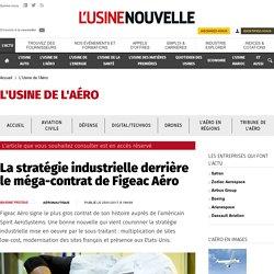 La stratégie industrielle derrière le méga-contrat de Figeac Aéro - L'Usine de l'Aéro
