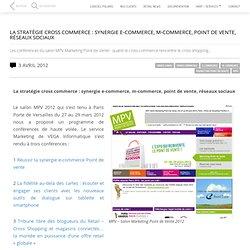 La stratégie cross commerce : synergie e-commerce, m-commerce, point de vente, réseaux sociaux