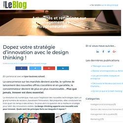 Dopez votre stratégie d'innovation avec le design thinking !