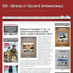 Histoire & Stratégie n°16 – La contre-insurrection au XXIe siècle, octobre-décembre 2013