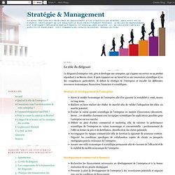 Stratégie & Management: Le rôle du dirigeant