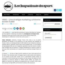 VANS – Une stratégie marketing cohérente et bien ficelée