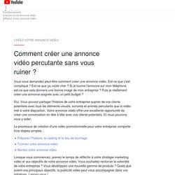 YouTube : Créer une annonce vidéo adaptée à votre stratégie marketing – Publicité YouTube