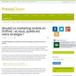 Quelle votre stratégie Mobile Marketing ? Quelques chiffres pour vous repérer