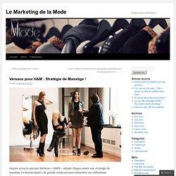 Versace pour H&M : Stratégie de Masstige !