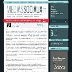 De l'intérêt de se lancer sur les médias sociaux sans stratégie