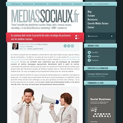 Le contenu doit rester la priorité de votre stratégie de présence sur les médias sociaux