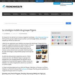 La stratégie mobile du groupe Figaro