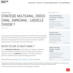 Stratégie multicanal, Cross-canal, omnicanal : laquelle choisir ?