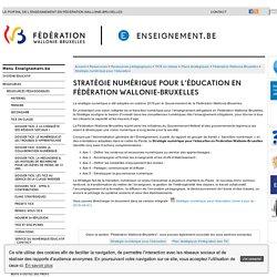 Stratégie numérique pour l'éducation en Fédération Wallonie-Bruxelles