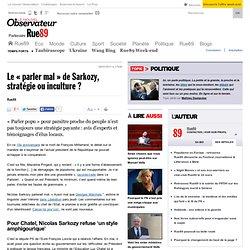 """Le """"parler mal"""" de Sarkozy, stratégie ou inculture ?"""