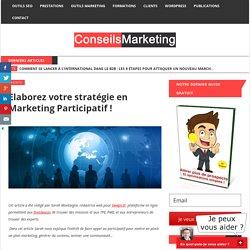Elaborez votre stratégie en Marketing Participatif !