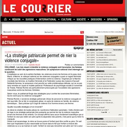 «La stratégie patriarcale permet de nier la violence conjugale»