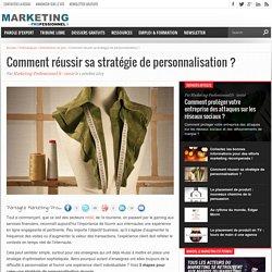 Comment réussir sa stratégie de personnalisation en 5 étapes