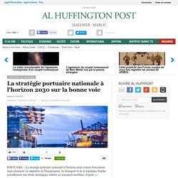 La stratégie portuaire nationale à l'horizon 2030 sur la bonne voie
