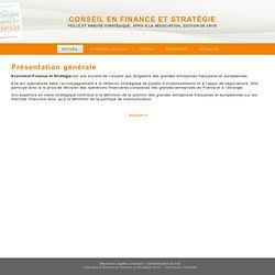 Economie, Finance & Stratégie - Présentation générale