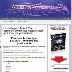 La stratégie S.M.A.R.T ou comment définir mes objectifs pour améliorer ma productivité