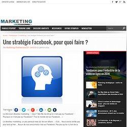 Une stratégie Facebook, pour quoi faire ?