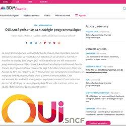 OUI.sncf présente sa stratégie programmatique