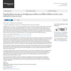 Yamaha Motor annonce sa stratégie pour réaliser un chiffre d'affaires net de 2 000 milliards de /PR Newswire France/