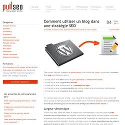 Comment utiliser un blog dans une stratégie de référencement naturel ? (SEO)