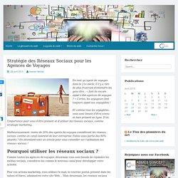 Stratégie des Réseaux Sociaux pour les Agences de VoyagesLe Guide du Web