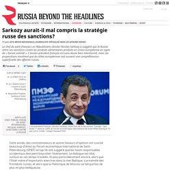 Sarkozy aurait-il mal compris la stratégie russe des sanctions?