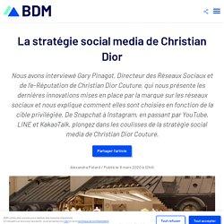 La stratégie social media de Christian Dior