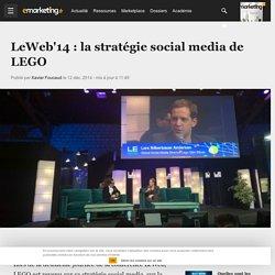 LeWeb'14 : la stratégie social media de LEGO