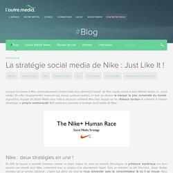 La stratégie social media de Nike : Just Like It !