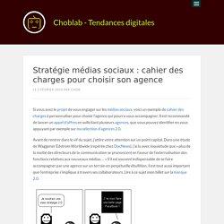 Stratégie médias sociaux : cahier des charges pour choisir son agence