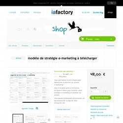 Modèle de stratégie e-marketing à télécharger : exemple d'e-marketing et modèles de livrables à télécharger