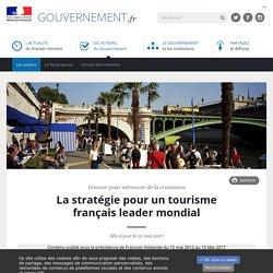 La stratégie pour un tourisme français leader mondial - Site du Gouvernement.fr - 15 mai 2017