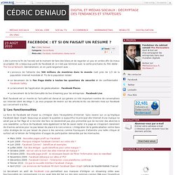 Facebook : et si on faisait un résumé ? - Social Media, Community Management, Social CRM, e-Reputation par Cédric Deniaud