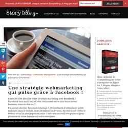 Une stratégie webmarketing qui pulse grâce à Facebook !