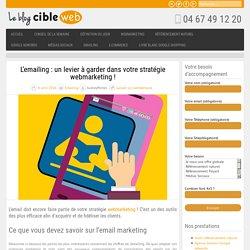 L'emailing : un levier à garder dans votre stratégie webmarketing