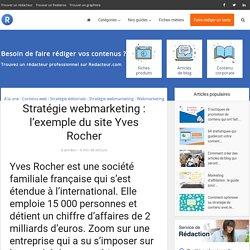 Stratégie webmarketing : l'exemple du site Yves Rocher > Blog redacteur.com