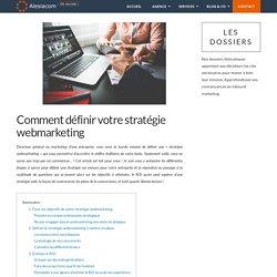 Stratégie webmarketing : comment définir la meilleure stratégie