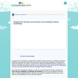 Quelques conseils pour intégrer les réseaux sociaux dans une stratégie d'email marketing