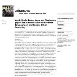 Vorsicht, die Bobos kommen! Strategien gegen den Ausverkauf revolutionärer Bewegungen am Beispiel Urban Gardening