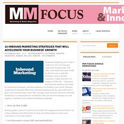 12 Inbound Marketing Strategies That Will Accelerate Your Business' Growth ~ MM Focus
