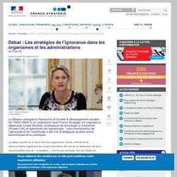 STRATEGIE_GOUV_FR 02/10/14 Débat : Les stratégies de l'ignorance dans les organismes et les administrations
