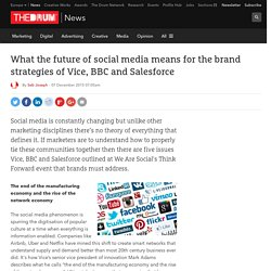 What the future of social media means for the brand strategies of Vice, BBC and Salesforce