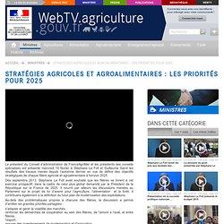 MAAF 19/02/14 WEBTV - Stratégies agricoles et agroalimentaires : les priorités pour 2025
