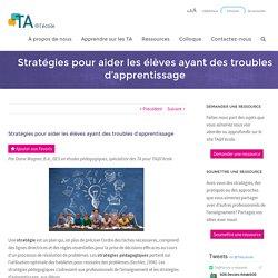 Stratégies pour aider les élèves ayant des troubles d'apprentissage - TA@l'école