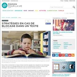Stratégies en cas de blocage dans un texte - Vie scolaire - Apprentissages