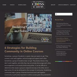 6 Strategies for Building Community in Online Courses - The K. Patricia Cross Academy